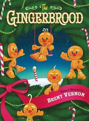 The Gingerbrood  -     By: Brent Vernon