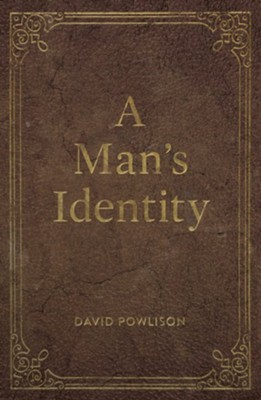 A Man's Identity (Pack of 25 Tracks)  -     By: David Powlison