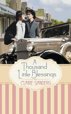 A Thousand Little Blessings  -     By: Claire Sanders