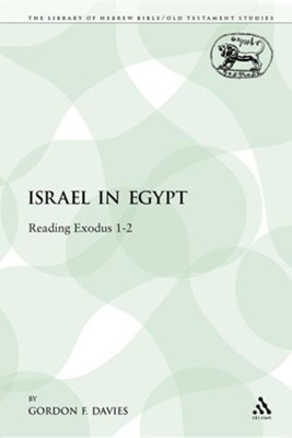 Israel in Egypt: Reading Exodus 1-2  -     By: Gordon F. Davies