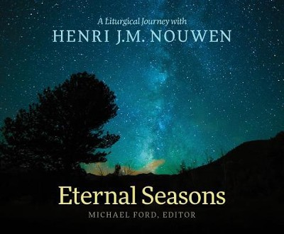 Eternal Seasons: A Liturgical Journey with Henri J.M. Nouwen  -     Narrated By: Paul Smith     Edited By: Michael Ford     By: Michael Ford(Ed.) & Paul Smith