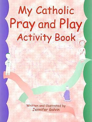 My Catholic Pray & Play Activity Book: Children's Activity Book for Catholics  -     By: Jennifer Galvin