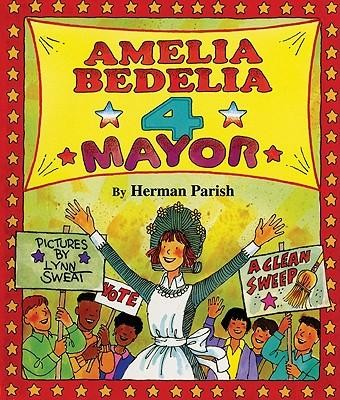 Amelia Bedelia 4 Mayor  -     By: Herman Parish     Illustrated By: Lynn Sweat