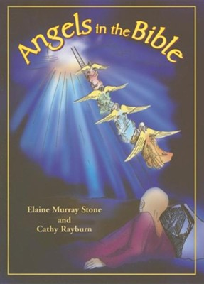 Angels in the Bible  -     By: Elaine Murray Stone, Cathy Rayburn