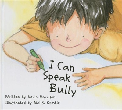 I Can Speak Bully  -     By: Kevin Morrison     Illustrated By: Mai S. Kemble