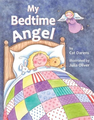 My Bedtime Angel  -     By: Cat Darens     Illustrated By: Julia Oliver