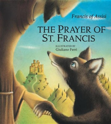 The Prayer of St. Francis  -     By: Francis of Assisi
