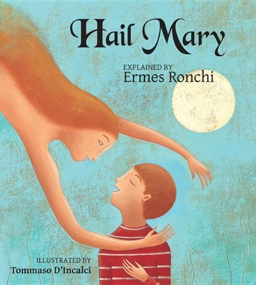 Hail Mary  -     By: Ermes Ronchi