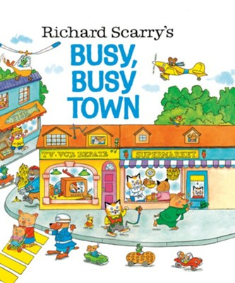 Richard Scarry's Busy, Busy Town  -     By: Richard Scarry