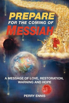 Prepare for the Coming of Messiah  -     Edited By: Nancy E. Williams     By: Perry Ennis     Illustrated By: Grace Metzger Forrest