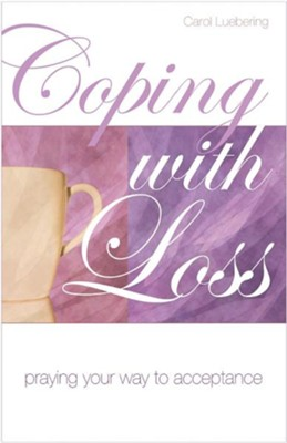 Coping With Loss  -     By: Carol Luebering