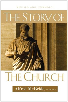 The Story of the Church  -     By: Alfred McBride