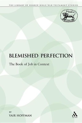 A Blemished Perfection: The Book of Job in Context  -     By: Yair Hoffman
