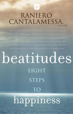 Beatitudes: Eight Steps to Happiness  -     By: Raniero Cantalamessa