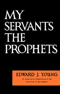 My Servants the Prophets   -