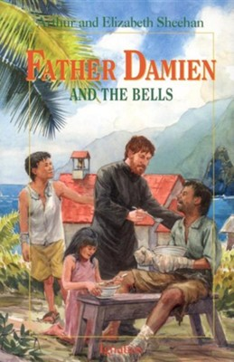 Father Damien and the Bells  -     By: Arthur Sheehan, Elizabeth Sheehan