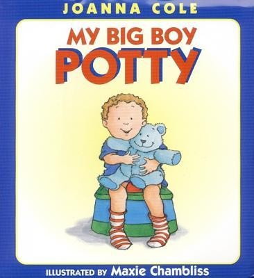 My Big Boy Potty  -     By: Joanna Cole     Illustrated By: Maxie Chambliss