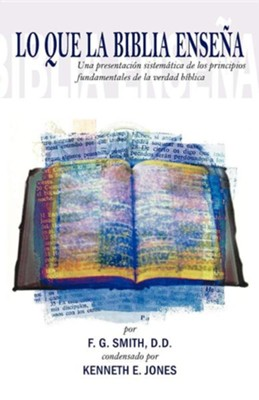 Lo Que La Biblia Ensena   -     By: F.G. Smith, Kenneth E. Jones