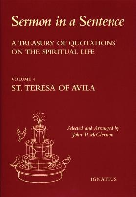 Sermon in a Sentence: A Treasury of Quotations on the Spiritual Life-Volume 4  -     Edited By: John McCernon     By: Saint Teresa of Avila