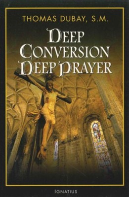 Deep Conversion/Deep Prayer  -     By: Thomas DuBay