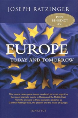 Europe: Today and Tomorrow  -     By: Joseph Ratzinger