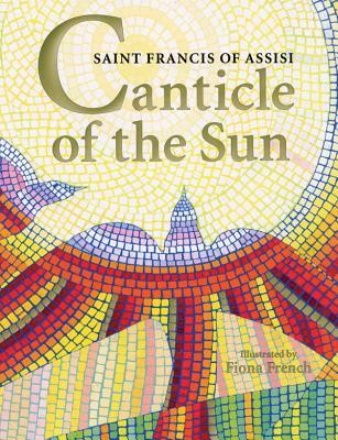 Canticle of the Sun: Saint Francis of Assisi  -     By: Fiona French(ILLUS)     Illustrated By: Fiona French