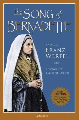 The Song of Bernadette New Edition  -     By: Franz Werfel, Ludwig Lewisohn