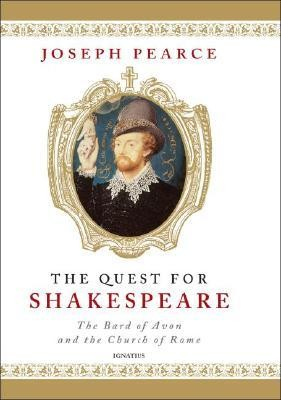 The Quest for Shakespeare  -     By: Joseph Pearce
