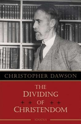 The Dividing of Christendom  -     By: Christopher Dawson