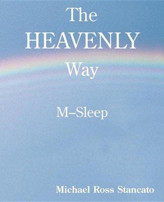 The Heavenly Way M-Sleep, Paper, Light Blue  -     By: Michael Ross Stancato