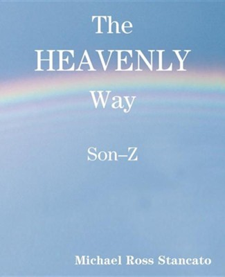 The Heavenly Way Son-Z, Paper, Blue  -     By: Michael Ross Stancato