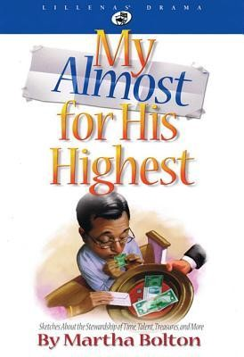 My Almost For His Highest  -     By: Martha Bolton