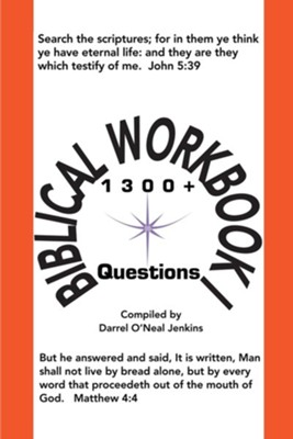 Biblical Workbook I: 1300+ Questions  -     By: Darrel O'Neal Jenkins