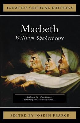 Macbeth  -     Edited By: Joseph Pearce     By: William Shakespeare