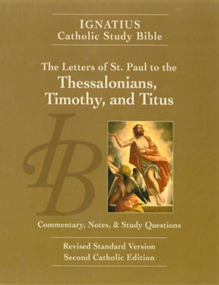 The Letters of St. Paul to the Thessalonians, Timothy, and Titus 2/E: Ignatius Catholic Study Bible, Edition 0002  -     By: Scott Hahn
