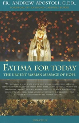 Fatima for Today: The Urgent Marian Message of Hope  -     By: Andrew Apostoli, Raymond Cardinal Burke