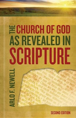 The Church of God as Revealed in Scripture: Revised  -     By: Arlo F. Newell