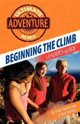 Beginning the Climb: Leaders Guide  -     By: Andy Stephenson, Rick Winford