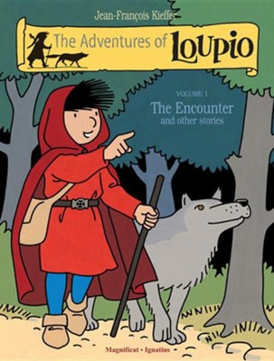 The Adventures of Loupio, Volume 1 The Encounter and Other Stories  -     By: Jean-Francois Kieffer