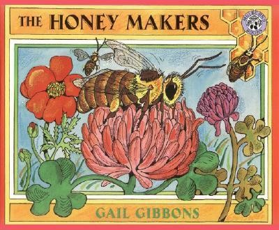 The Honey Makers  -     By: Gail Gibbons     Illustrated By: Gail Gibbons