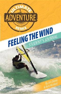 Feeling the Wind: Student's Journal  -     By: Jim Davey, Rick Winford