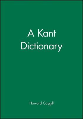 A Kant Dictionary  -     By: Howard Caygill