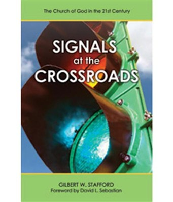 Signals at the Crossroads  -     By: Gilbert W. Stafford