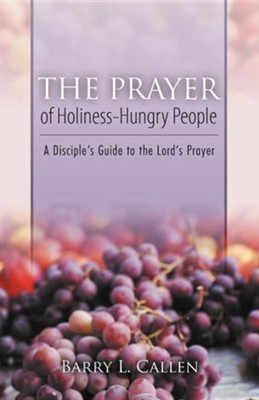 The Prayer of Holiness-Hungry People  -     By: Barry L. Callen