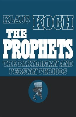 The Prophets, Volume 2: The Babylonian and Persian Age   -     By: Klaus Koch
