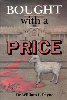 Bought with a Price  -     By: William L. Payne, Tim Payne