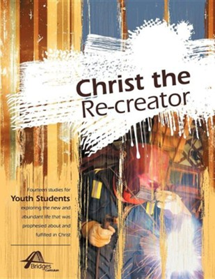 Christ the Re-Creator  -     Edited By: Kevin Stiffler