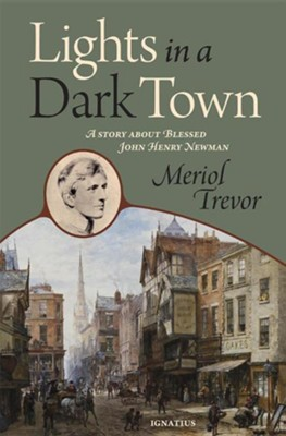 Lights in a Dark Town  -     By: Meriol Trevor