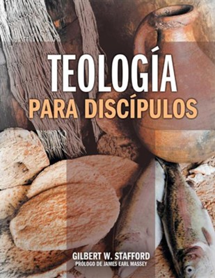 Teologia Para Discipulos = Theology for Disciples  -     By: Gilbert W. Stafford, Vicente Victorica, James Earl Massey