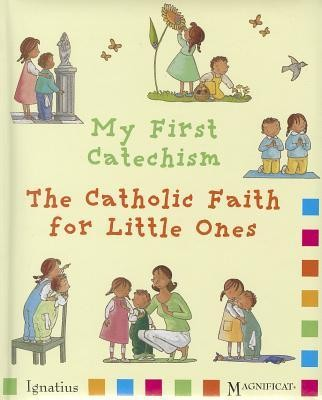 My First Catechism: The Catholic Faith for Little Ones  -     By: Christine Pedotti